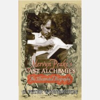 Mervyn Peake's Vast Alchemies: The Illustrated Biography